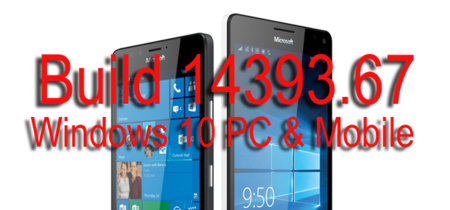 Microsoft libera la Build 14393.67 para Windows 10 PC y Windows 10 Mobile