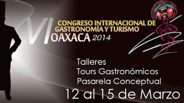 VI Congreso Internacional de Gastronomía y Turismo, Oaxaca 2014.