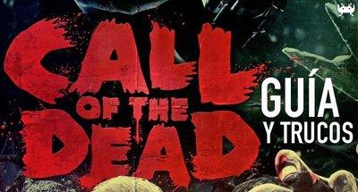 Call of the Dead: guía de estrategia y trucos (III)