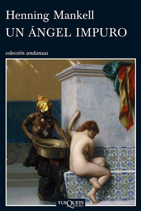 Un Angel Impuro Las Mejores Novelas De Henning Mankell