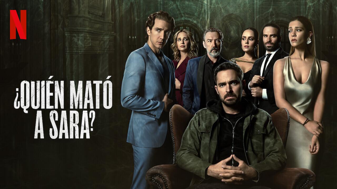 Quién mató a Sara? (2021) crítica: la serie de Netflix es un entretenido  thriller con alma de culebrón que mezcla misterio, drama y erotismo