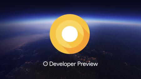 La primera beta de Android O ya está aquí: estas son sus novedades