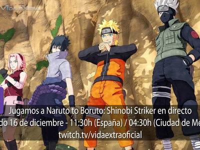 Streaming de la beta de Naruto to Boruto: Shinobi Striker a las 11:30h (las 04:30 en CDMX) [finalizado]