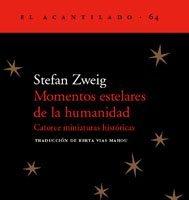 [Libros que nos inspiran] 'Momentos Estelares de la humanirad' de Stefan Zweig