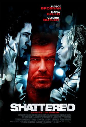 Póster de 'Shattered' con Gerard Butler, Pierce Brosnan y Maria Bello