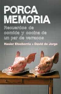 Glotonia y Porca Memoria