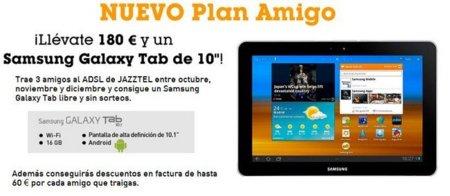 Nuevo Plan Amigo de Jazztel: descuento de 180 euros más una Galaxy Tab de 10 pulgadas de regalo por captar a 3 amigos