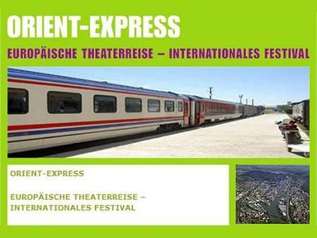 Orient Express teatral: un tren cargado de historias recorrerá siete países