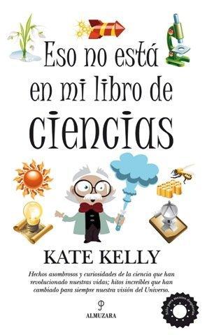 'Eso no está en mi libro de ciencias' de Kate Kelly