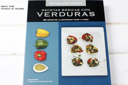 Recetas básicas con verduras, 80 recetas ilustradas paso a paso. Libro de recetas