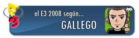 El E3 2008 según Gallego