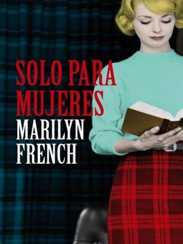 'Sólo para mujeres', un clásico de Marilyn French