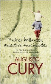 Padres brillantes, maestros fascinantes. Un libro de Augusto Cury