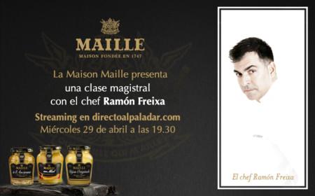 La Maison Maille presenta una clase magistral de cocina con Ramón Freixa en Directo al Paladar. Apunta: Streaming el miércoles 29 a las 19.30h