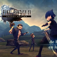 Final Fantasy XV Pocket Edition: la aventura de bolsillo llega a Android el 9 de febrero