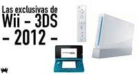 Las exclusivas de Wii y 3DS en 2012