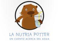 La nutria Potter, un cuento para fomentar el consumo de agua entre los niños