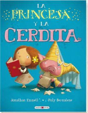 ¿Puede una cerdita convertirse en princesa?, descúbrelo en 'La princesa y la cerdita'