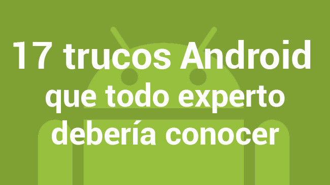 17 Trucos Android