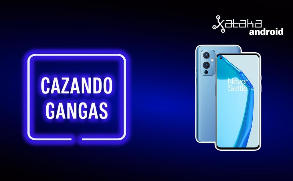 Cazando Gangas: OnePlus 9 a precio de escándalo, POCO F3 con súper rebaja y muchas más ofertas