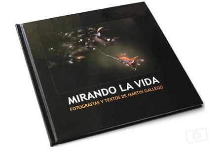 Mirando la Vida, un libro de Martín Gallego