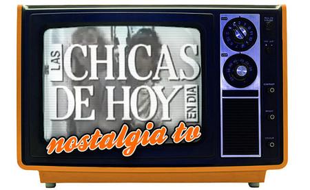 'Chicas de hoy en día', Nostalgia TV