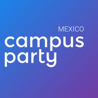 Campus Party México 9 se retrasa, el magno evento de tecnología se celebrará hasta 2019
