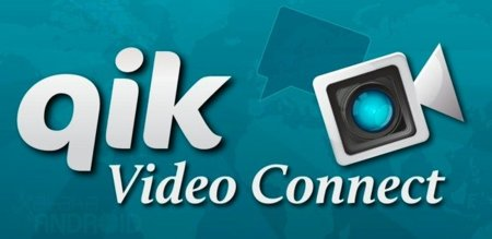 Qik Video Connect, completa suite para realizar vídeo llamadas o crear sesiones de vídeo en vivo