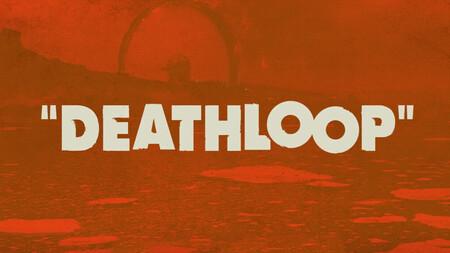 Deathloop se deja ver de nuevo: así de locos son sus bucles temporales