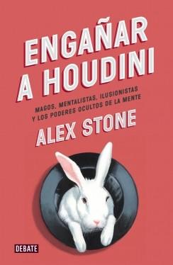 Libros que nos inspiran: 'Engañar a Houdini' de Alex Stone