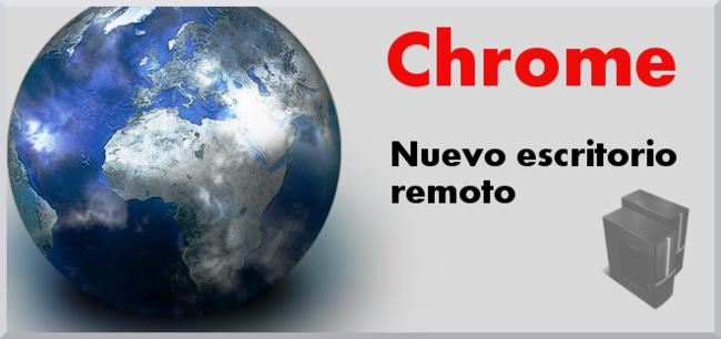 Chrome, nuevo escritorio remoto