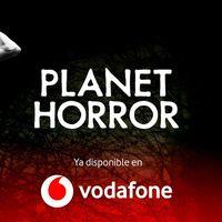 Vodafone TV incorpora el 'Netflix del terror' entre sus opciones: llega Planet Horror