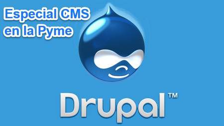 Drupal el gestor de contenido más sólido y potente: Especial CMS en la Pyme