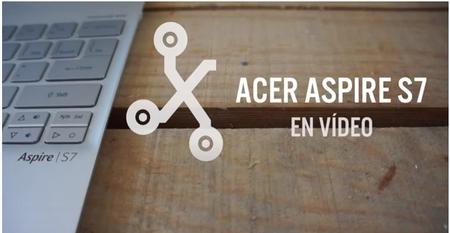 Acer Aspire S7, análisis de esta gran ultrabook