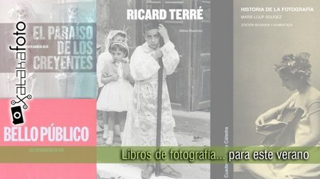 Cuatro libros de fotografía para disfrutar este verano