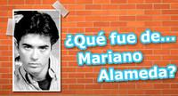 ¿Qué fue de... Mariano Alameda?