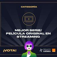Mejor serie / película original en streaming: vota en los Premios Xataka Orange 2021