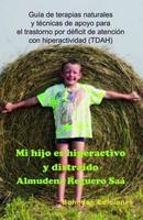 'Mi hijo es hiperactivo y distraído': guía de terapias naturales y técnicas de apoyo para niños con TDAH