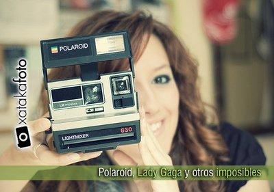 Polaroid, Lady Gaga, y otros imposibles