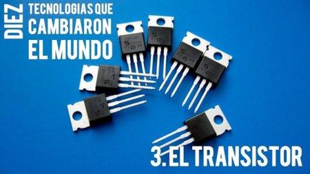 El transistor. Diez tecnologías que cambiaron el mundo (III)