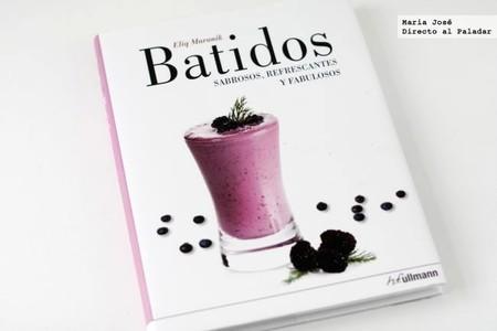 Batidos sabrosos, refrescantes y fabulosos. Libro de recetas