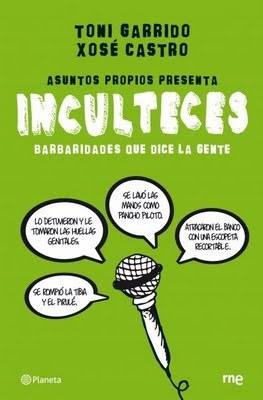 """'Inculteces. Barbaridades que dice la gente', de Toni Garrido y Xosé Castro, un libro """"destornillante"""""""