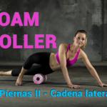 ¿Cómo usar un Foam Roller? Ejercicios de piernas II (cadena lateral) | Vídeo-Vitónica