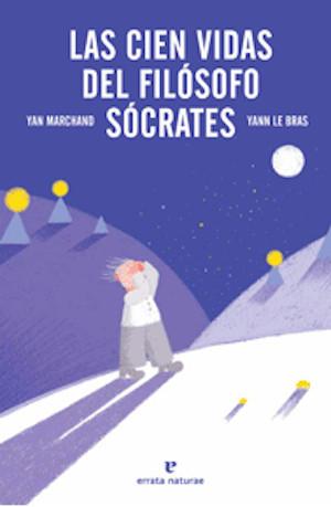 """Las cien vidas del filósofo Sócrates"": un libro infantil para que tus hijos aprendan a reflexionar"