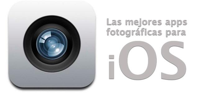 Aplicaciones fotográficas imprescindibles para iOS
