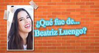 ¿Qué fue de... Beatriz Luengo?
