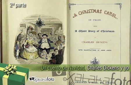 Un cuento de Navidad, Charles Dickens y yo (Segunda parte y final)