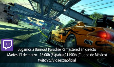 Streaming de Burnout Paradise Remastered a las 18:00h (las 11:00h en CDMX) [Finalizado]
