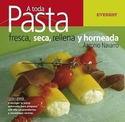 A toda pasta: Fresca, seca, rellena y horneada