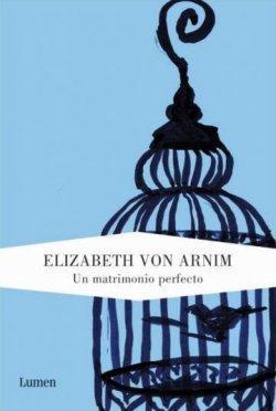 'Un matrimonio perfecto' de Elizabeth Von Arnim